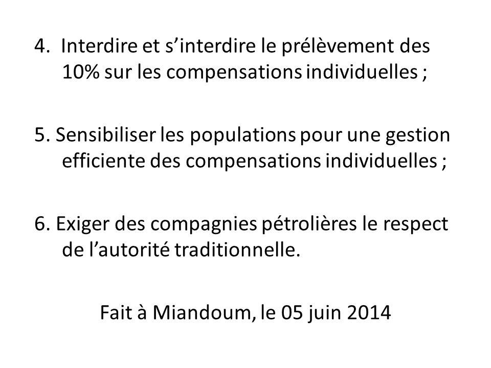 4. Interdire et s'interdire le prélèvement des 10% sur les compensations individuelles ; 5.