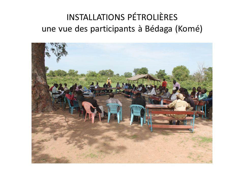 INSTALLATIONS PÉTROLIÈRES une vue des participants à Bédaga (Komé)