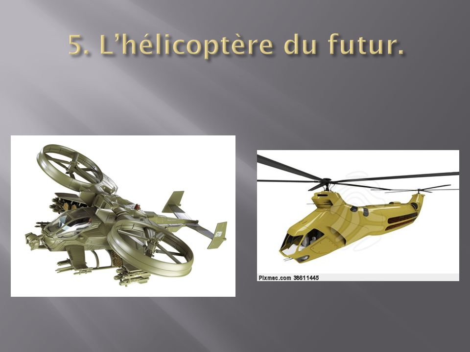 5. L'hélicoptère du futur.