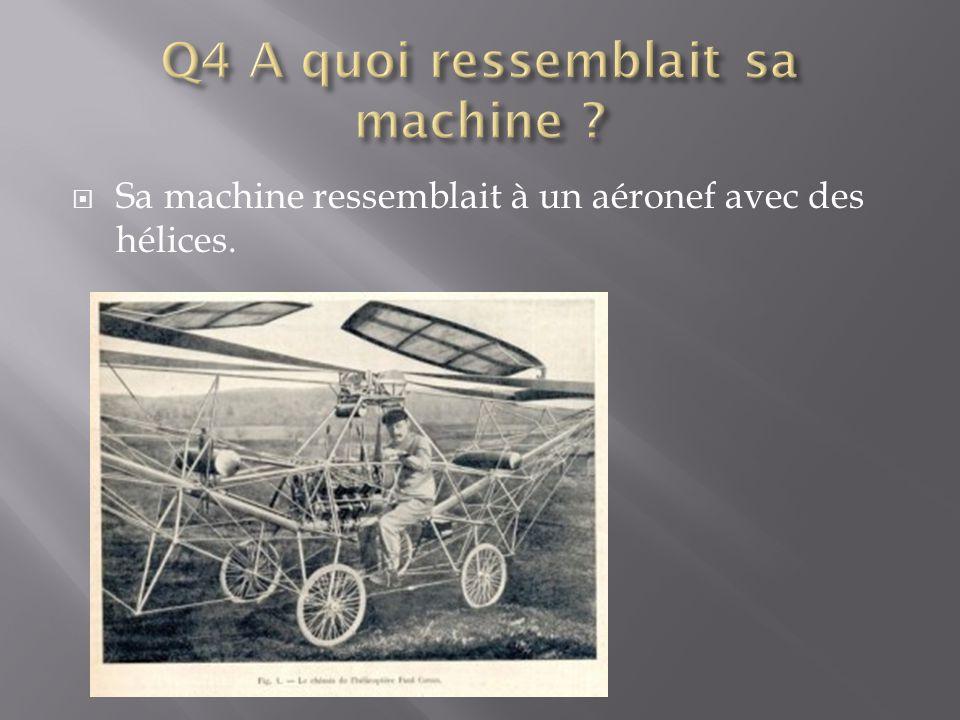 Q4 A quoi ressemblait sa machine