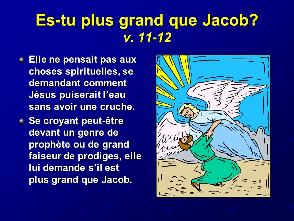 Es-tu plus grand que Jacob v. 11-12