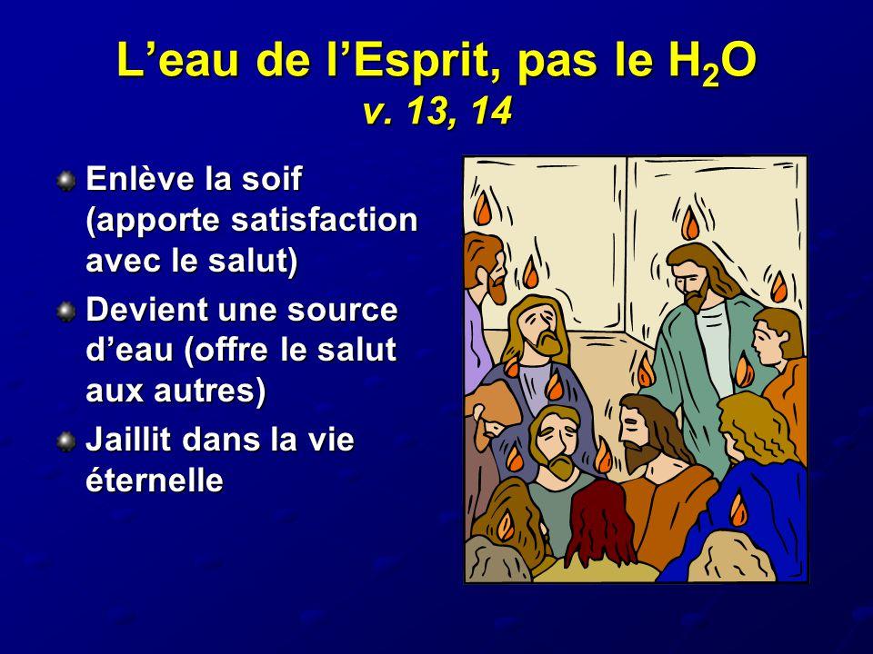 L'eau de l'Esprit, pas le H2O v. 13, 14