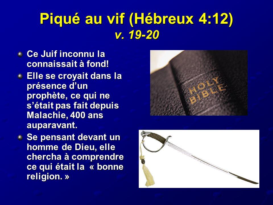 Piqué au vif (Hébreux 4:12) v. 19-20