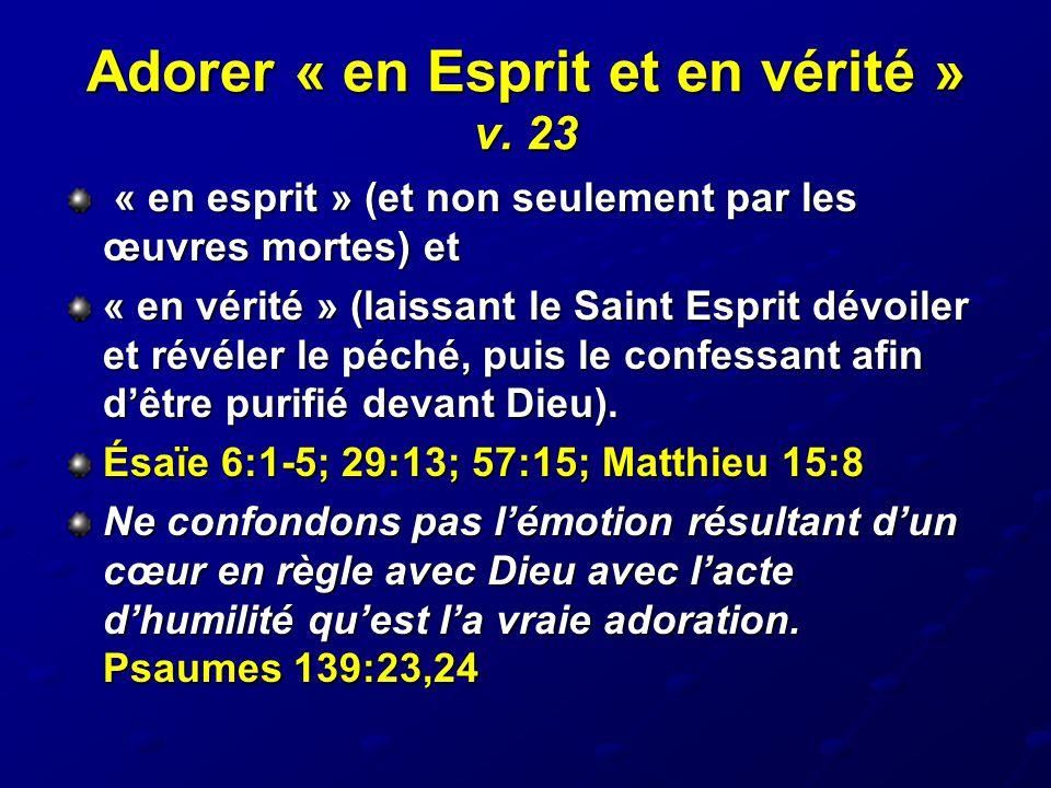 Adorer « en Esprit et en vérité » v. 23