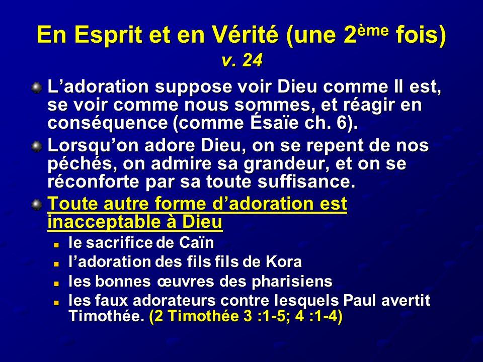 En Esprit et en Vérité (une 2ème fois) v. 24