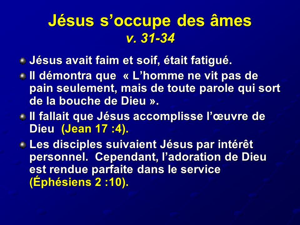 Jésus s'occupe des âmes v. 31-34