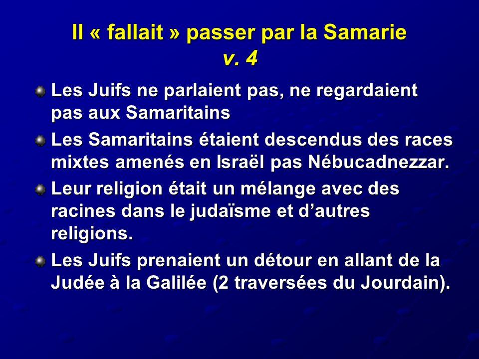 Il « fallait » passer par la Samarie v. 4