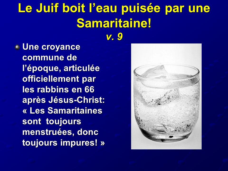 Le Juif boit l'eau puisée par une Samaritaine! v. 9