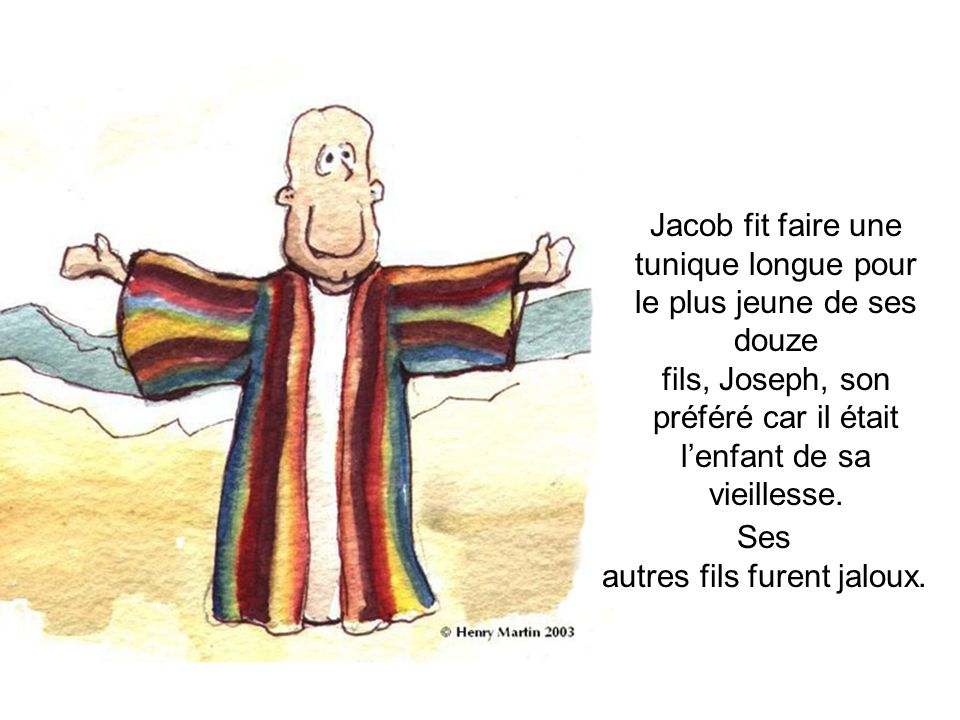 Jacob fit faire une tunique longue pour le plus jeune de ses douze