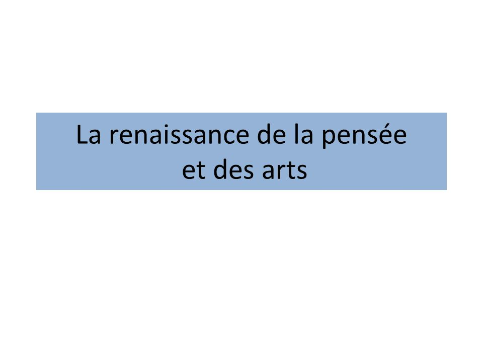 La renaissance de la pensée et des arts