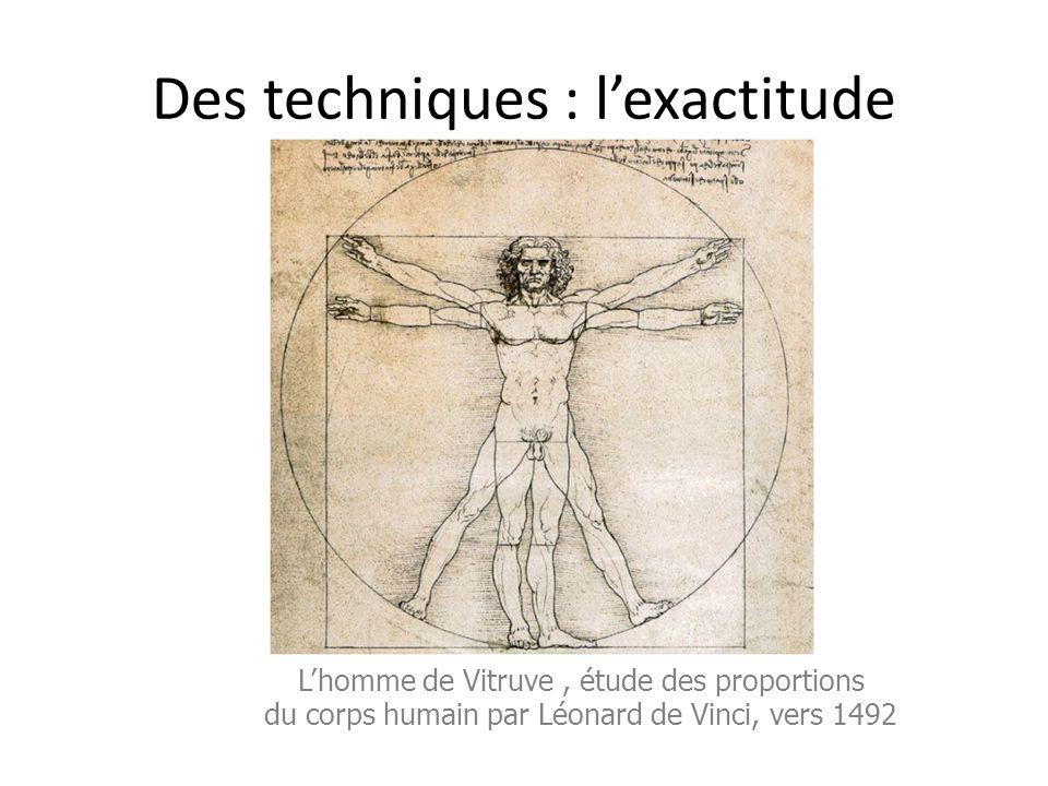 Des techniques : l'exactitude