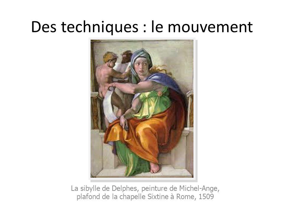 Des techniques : le mouvement