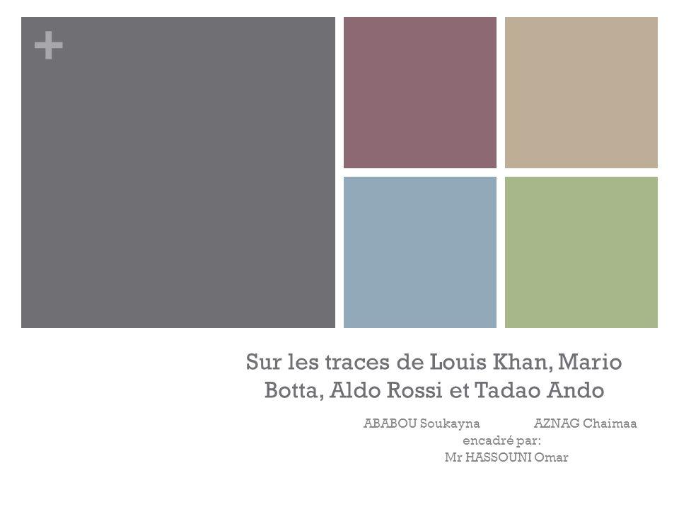 Sur les traces de Louis Khan, Mario Botta, Aldo Rossi et Tadao Ando
