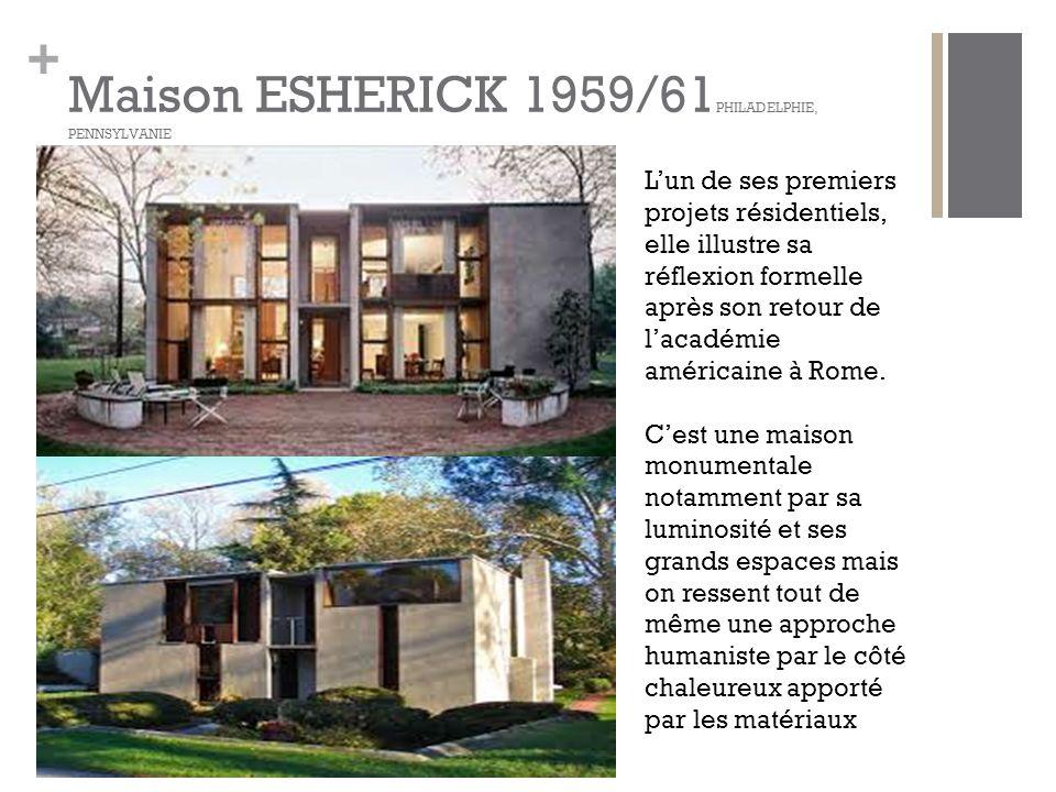 Maison ESHERICK 1959/61PHILADELPHIE, PENNSYLVANIE
