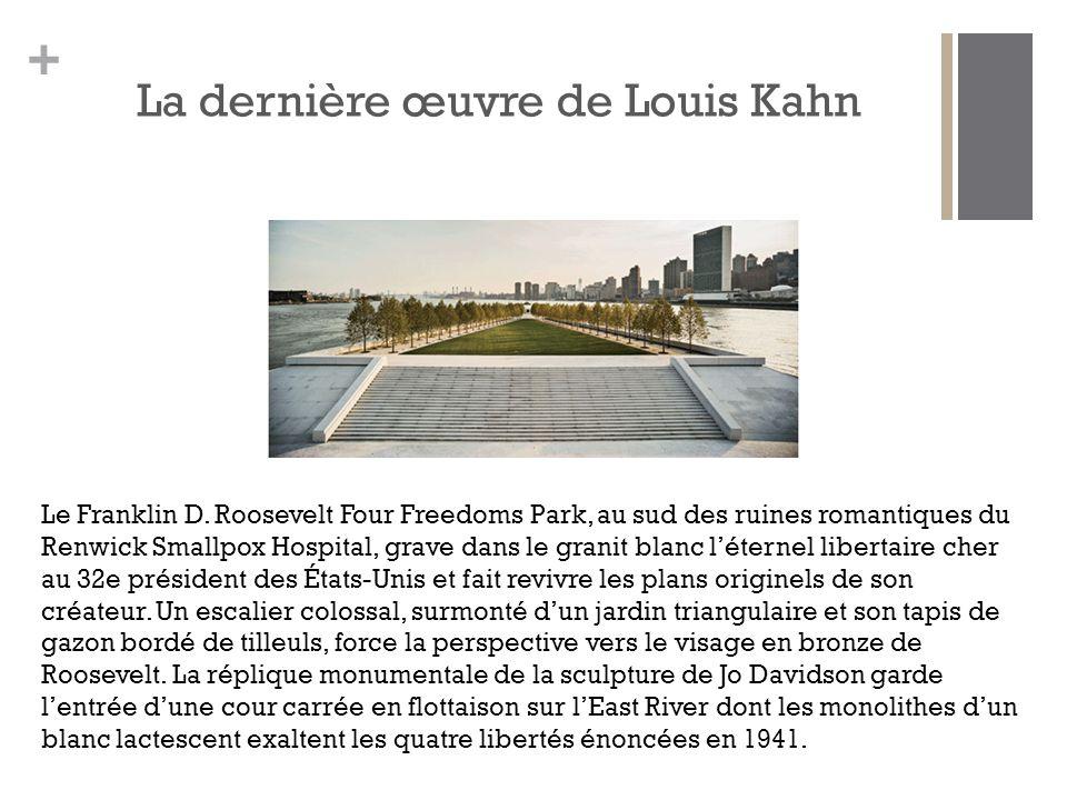 La dernière œuvre de Louis Kahn