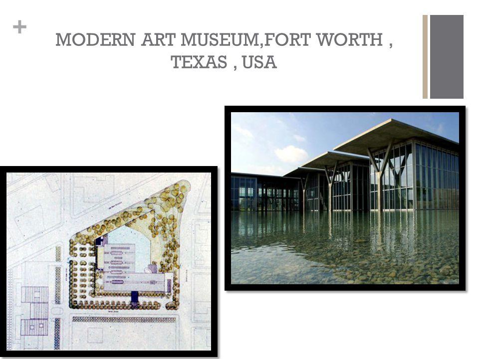 MODERN ART MUSEUM,FORT WORTH , TEXAS , USA