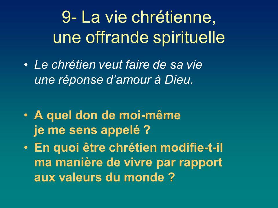 9- La vie chrétienne, une offrande spirituelle