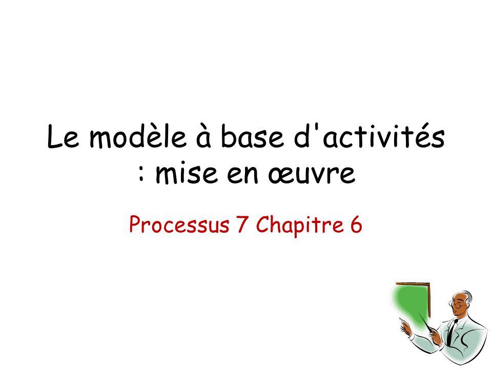 Le modèle à base d activités : mise en œuvre