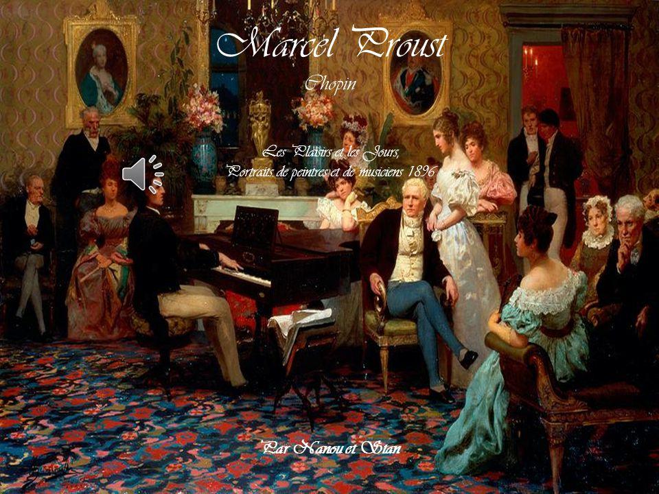 Marcel Proust Chopin Par Nanou et Stan Les Plaisirs et les Jours,