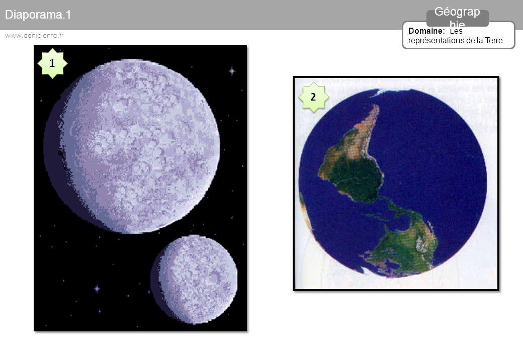 Diaporama.1 Géographie 1 2 Domaine: Les représentations de la Terre