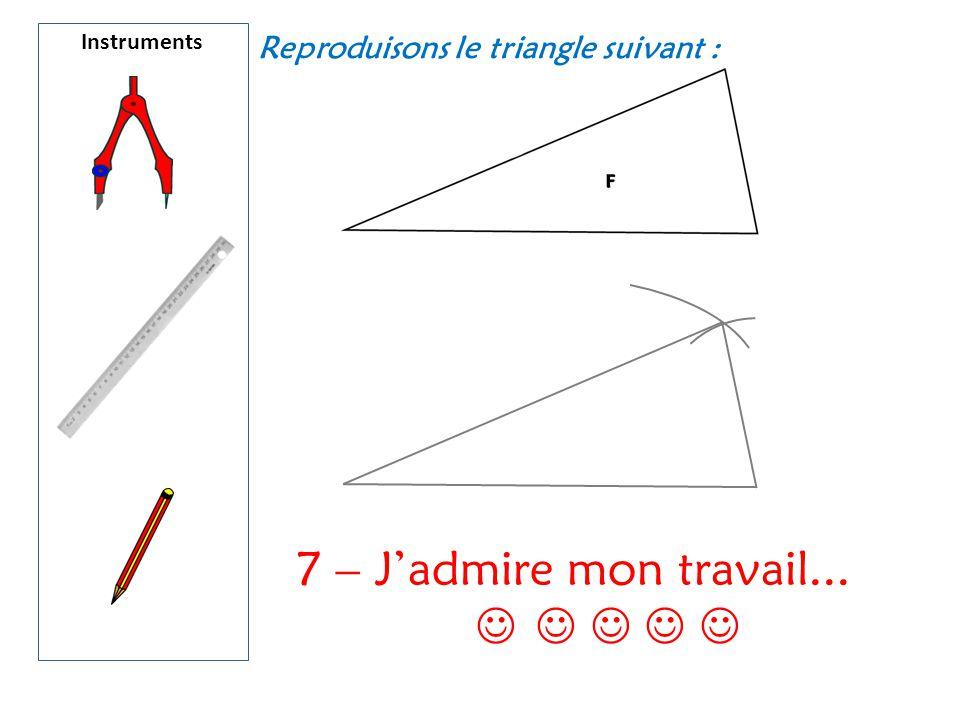 7 – J'admire mon travail...     Reproduisons le triangle suivant :