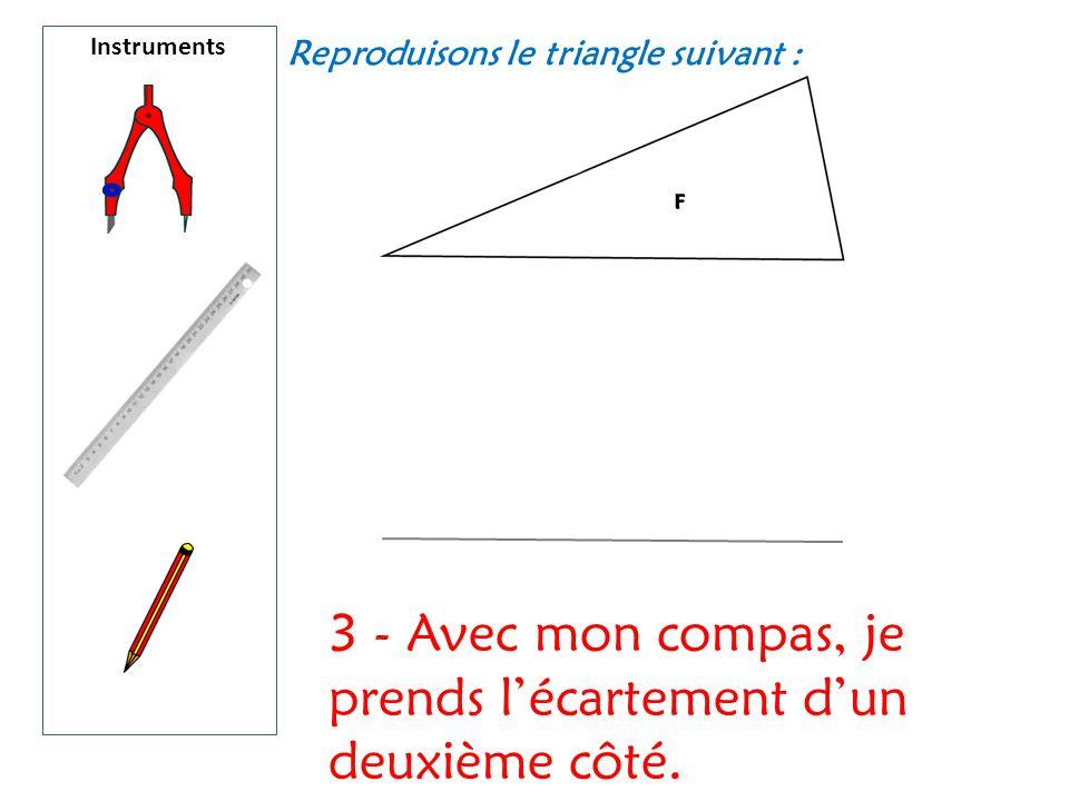 3 - Avec mon compas, je prends l'écartement d'un deuxième côté.