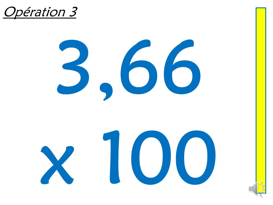 Opération 3 3,66 x 100