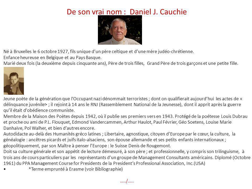De son vrai nom : Daniel J. Cauchie