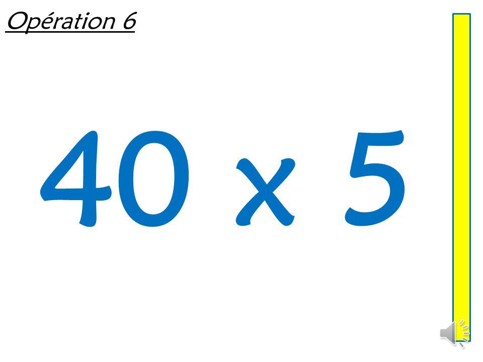 Opération 6 40 x 5