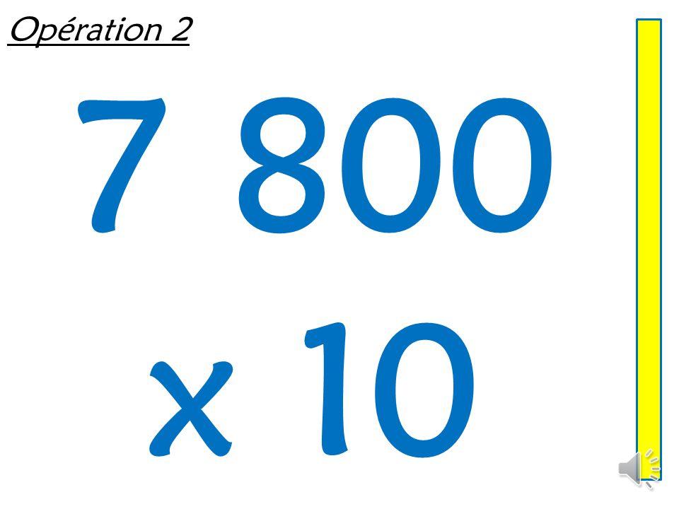 Opération 2 7 800 x 10