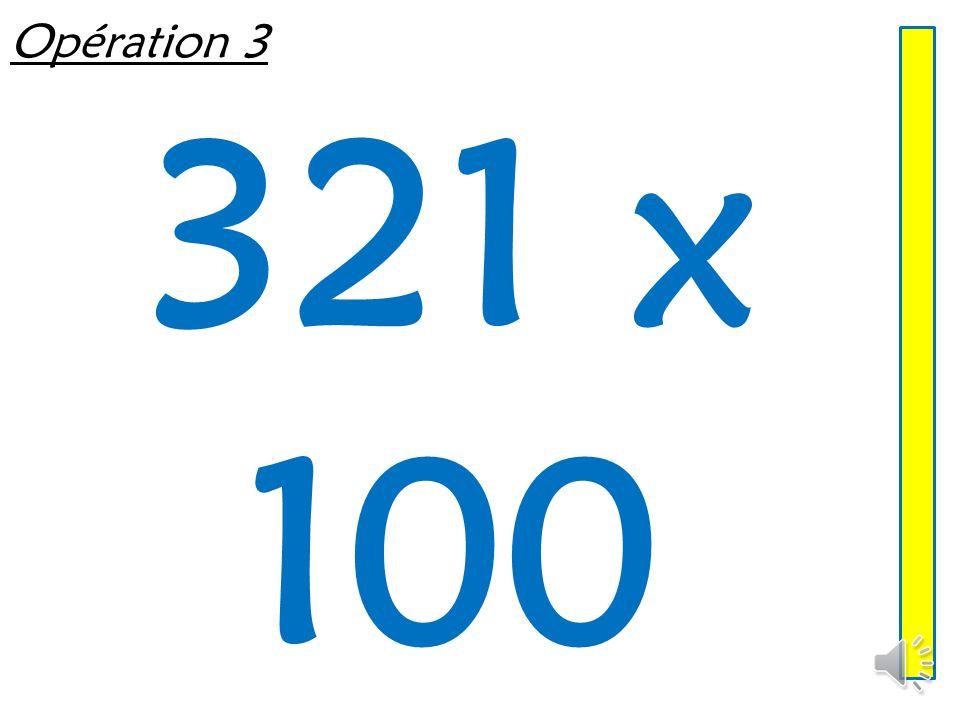 Opération 3 321 x 100
