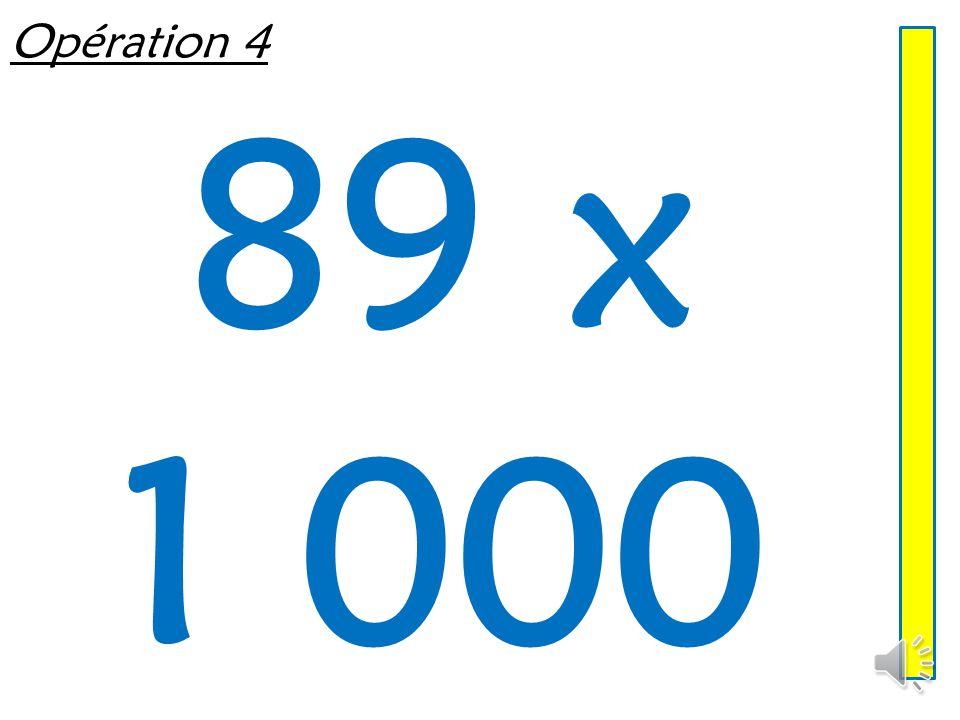 Opération 4 89 x 1 000