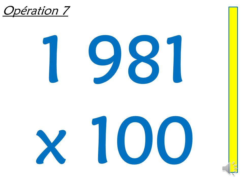 Opération 7 1 981 x 100
