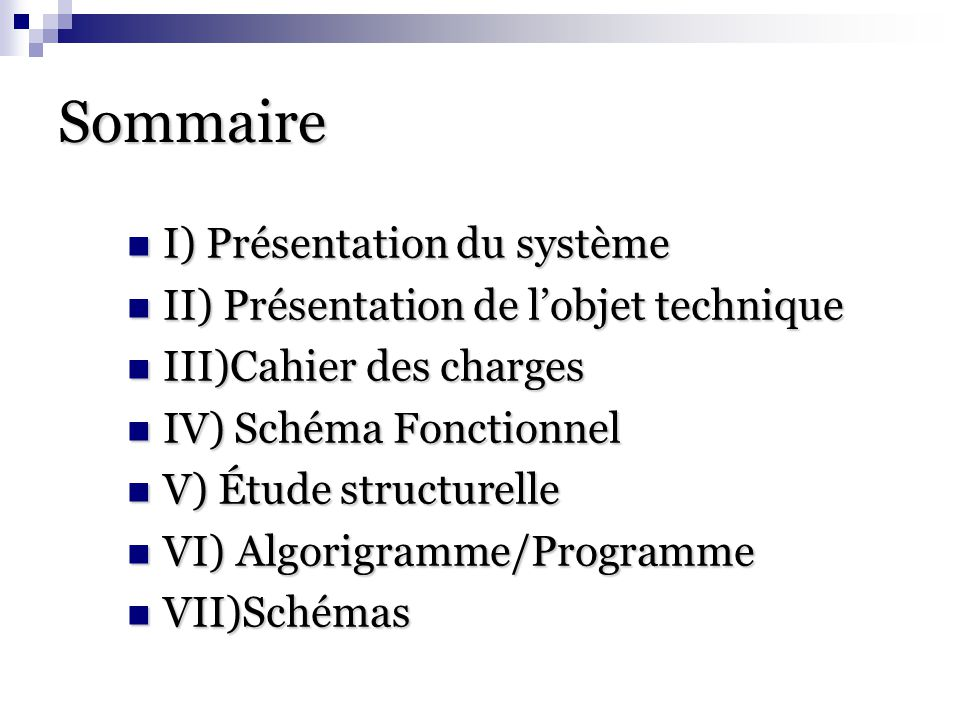Sommaire I) Présentation du système