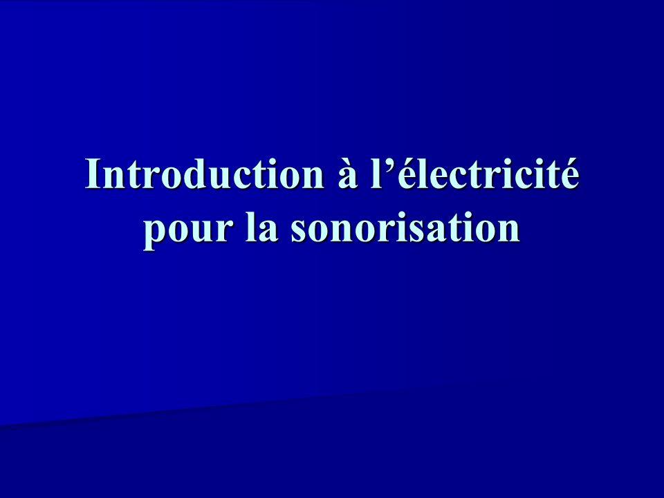 Introduction à l'électricité pour la sonorisation