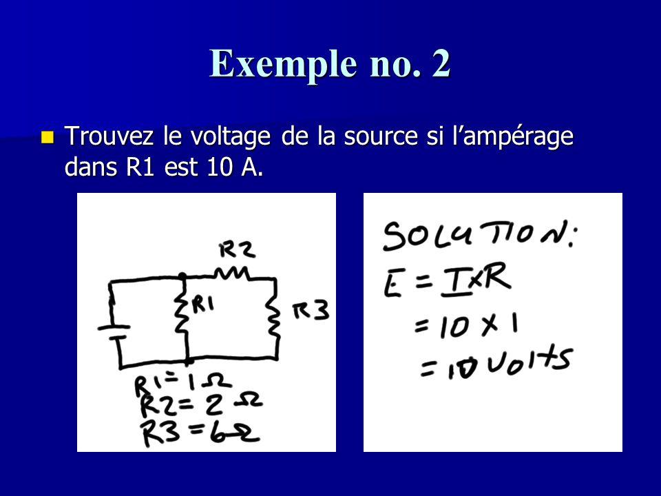 Exemple no. 2 Trouvez le voltage de la source si l'ampérage dans R1 est 10 A.