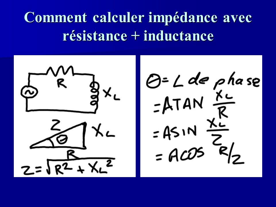 Comment calculer impédance avec résistance + inductance