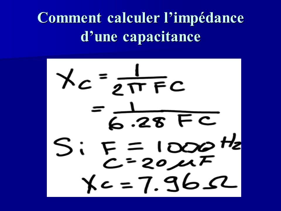Comment calculer l'impédance d'une capacitance