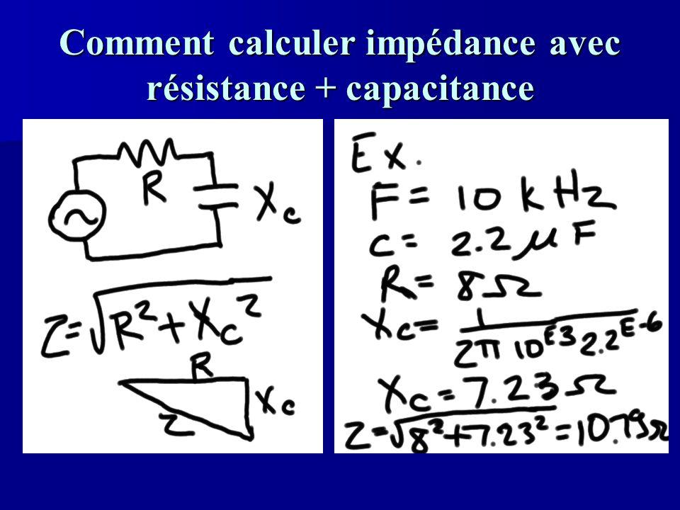 Comment calculer impédance avec résistance + capacitance