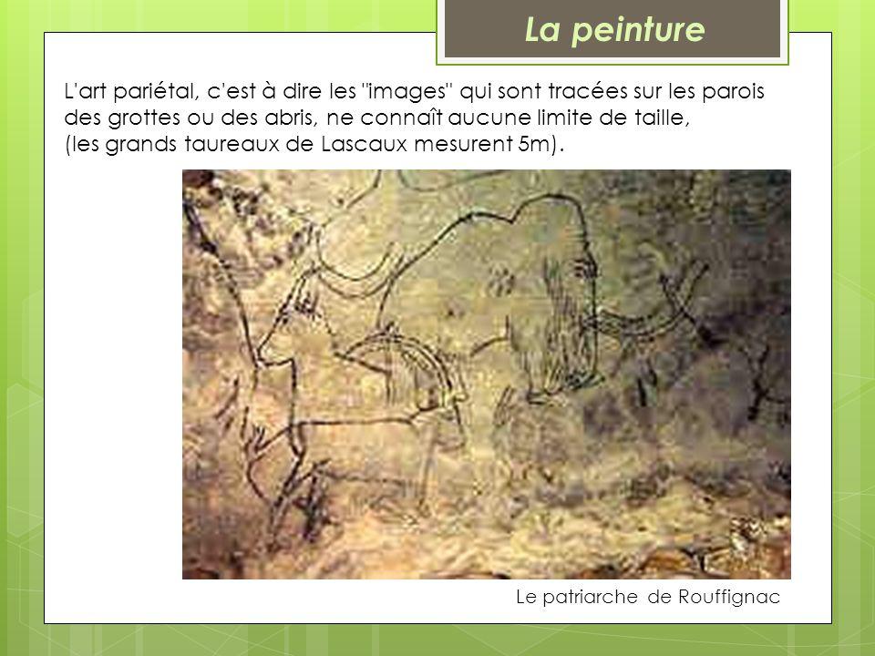 La peinture L art pariétal, c est à dire les images qui sont tracées sur les parois des grottes ou des abris, ne connaît aucune limite de taille,