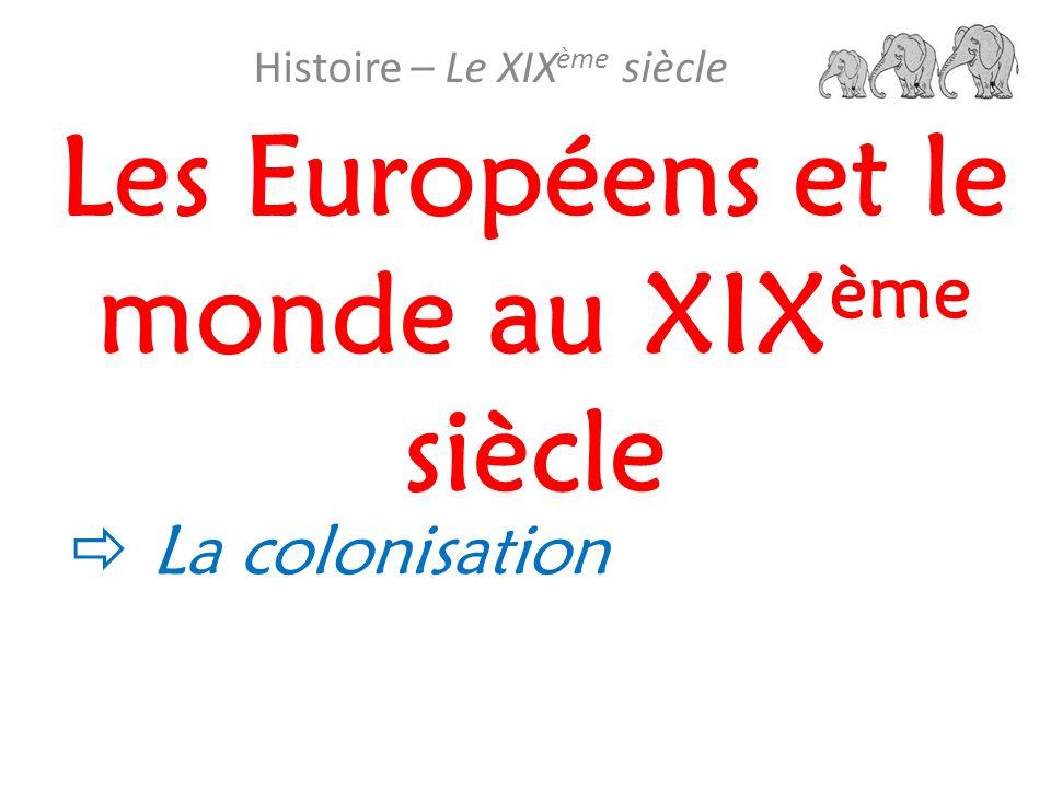 Les Européens et le monde au XIXème siècle