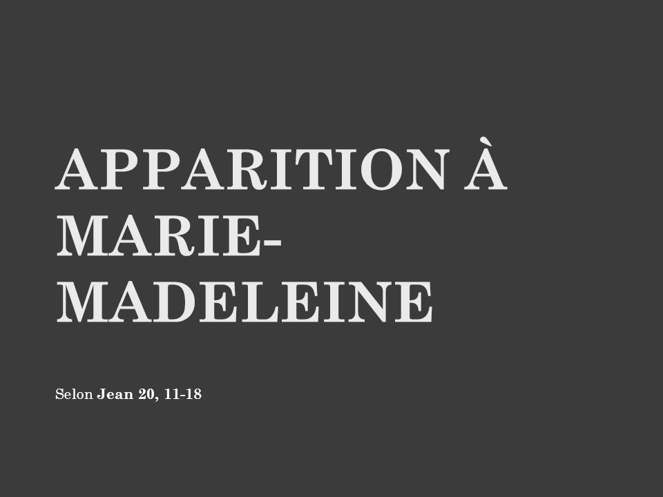 Apparition à marie-madeleine