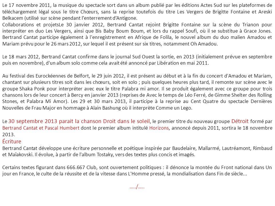 Le 17 novembre 2011, la musique du spectacle sort dans un album publié par les éditions Actes Sud sur les plateformes de téléchargement légal sous le titre Chœurs, sans la reprise toutefois du titre Les Vergers de Brigitte Fontaine et Areski Belkacem (utilisé sur scène pendant l'enterrement d'Antigone.