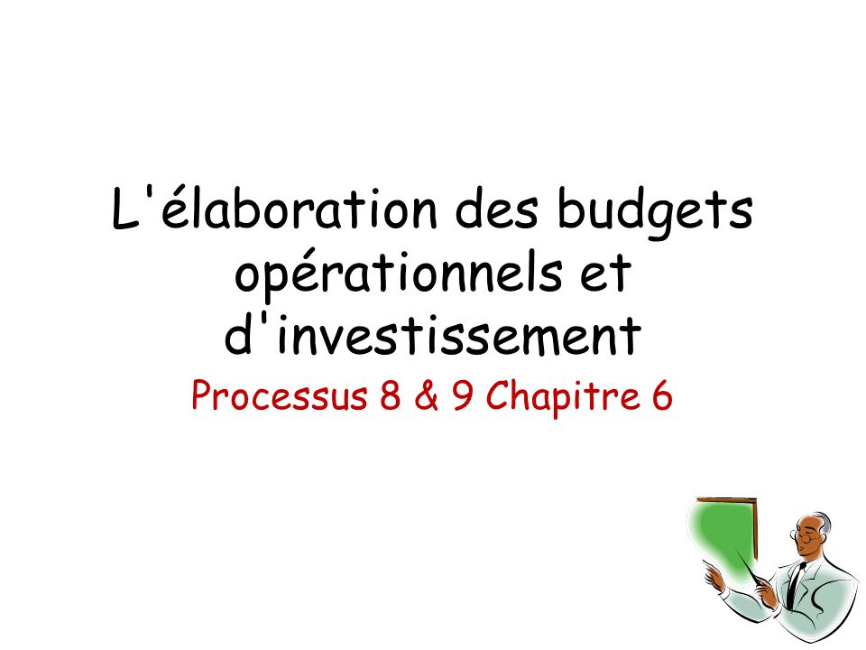 L élaboration des budgets opérationnels et d investissement
