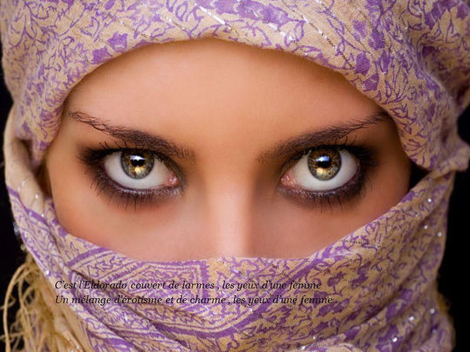 C'est l'Eldorado couvert de larmes , les yeux d'une femme