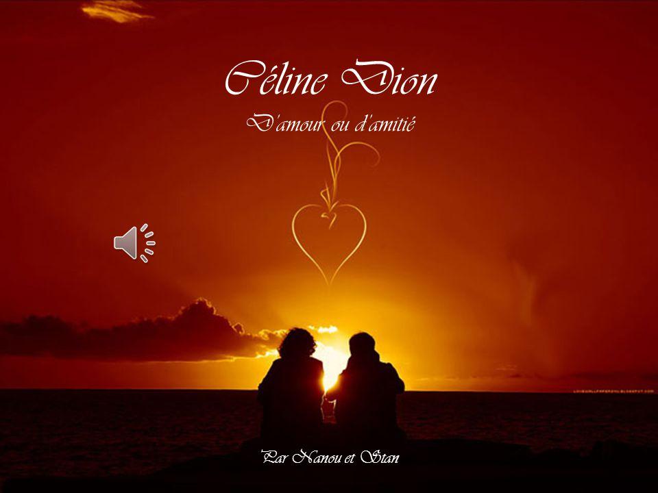 Céline Dion D'amour ou d'amitié Par Nanou et Stan