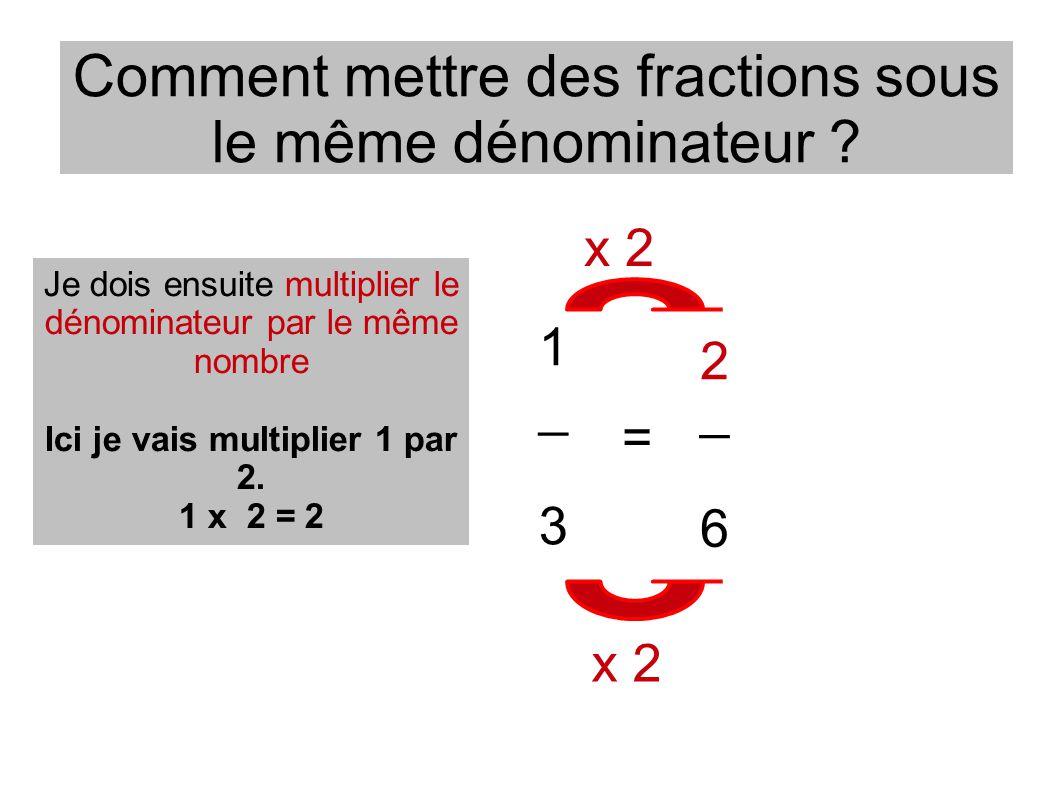 Comment mettre des fractions sous le même dénominateur