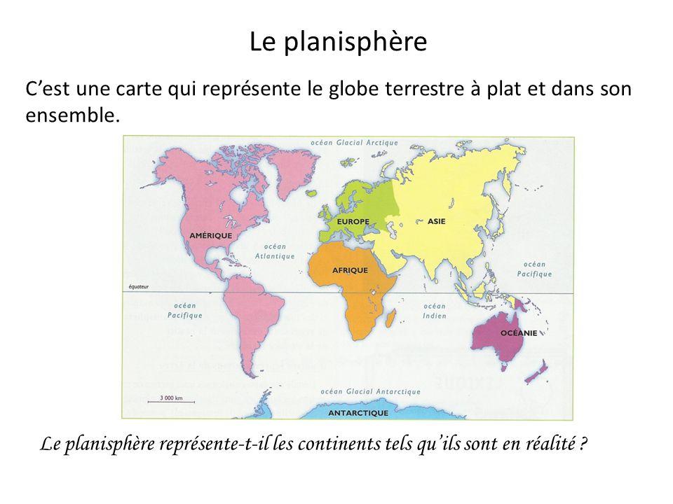 Le planisphère C'est une carte qui représente le globe terrestre à plat et dans son ensemble.