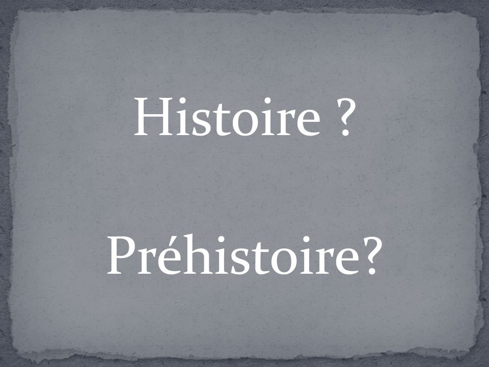 Histoire Préhistoire