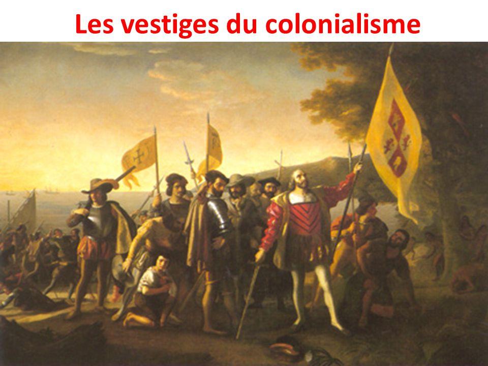 Les vestiges du colonialisme